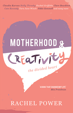 Motherhood & Creativity by Rachel Power