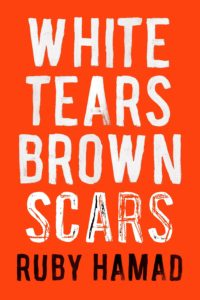 White Tears, Brown Scars by Ruby Hamad