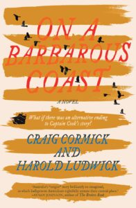 On A Barbarous Coast by Craig Cormich and Harold Ludwick